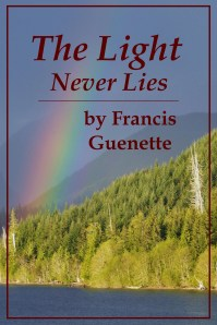 The Light Never Lies - ebook cover - Francis L. Guenette (2)